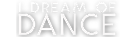 I Dream of Dance Documentary | Official site - On iTunes October 2nd